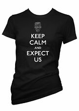 Geek  Anonymous Keep Calm and Expect Us Ladies T-Shirt