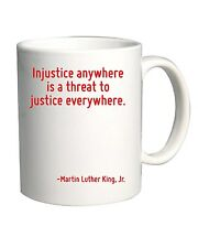 Tazza 11oz CIT0127 Injustice anywhere is a threat to justice everywhere.