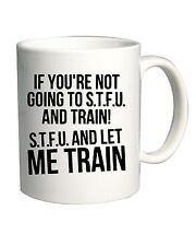 Tazza 11oz OLDENG00256 stfu and let me train