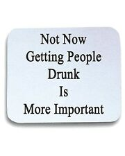 Tappetino Mouse Pad BEER0267 Not Now Getting People Drunk Is More Important