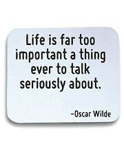 Tappetino Mouse Pad CIT0145 Life is far too important a thing ever to talk serio