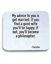 Tappetino Mouse Pad CIT0240 My advice to you is get married.