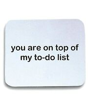 Tappetino Mouse Pad TDM00305 you are on top on my to do list