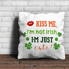 Kiss Me I'm Not Irish I'm Just Cute - Cushion - St Patricks Day Irish Gift