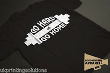 Go Hard or Go Home Gym Workout Fitness T-Shirt Humour Funny Tees