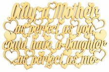 Laser Cut 'Only a mother as perfect as you could have a daughter as perfect as m