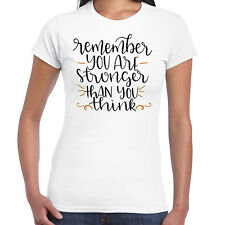 REMEMBER YOU ARE Stronger Than Think - Camiseta de mujer - Regalo Divertido