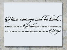 Have Courage Cinderella Quote Vinyl Wall Decal Kindness There Is