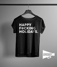 Happy F*ucking Holidays Womens T-Shirt Xmas Christmas Festive Offensive Tee