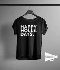 Happy Holla Days Womens T-Shirt Xmas Christmas Festive Offensive Tee