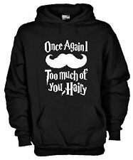 Felpa Con Cappuccio KJ634 Once Againl Too Much of You Hairy Harry Potter Fantasy