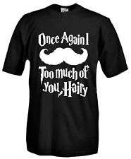 T-shirt Maglietta J634 Once Againl Too Much of You Hairy Harry Potter Fantasy