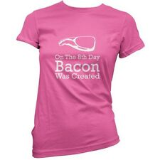 On The 8th Día Bacon Costaba Created - Mujer / Mujer Camiseta-Rashers-Regalo