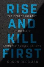 Rise and Kill First : The Inside Story and Secret Operations of Israel
