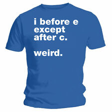 """I before e except after c. Weird."" Funny Blue T-shirt  Christmas"