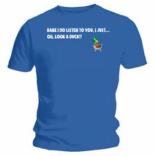 Babe I do Listen to you, Oh look a duck - NEW Funny T-Shirt - Blue