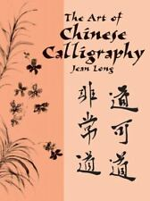 The Art of Chinese Calligraphy with historical background - NEW PB by Jean Long