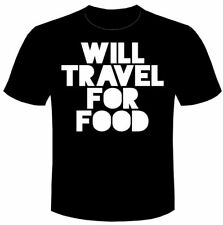 WILL TRAVEL FOR FOOD joke T-SHIRT mens Clem Wear tee funny comedy slogan BNWT