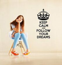 'Keep Calm and Follow Your Dreams' - Large Wall Stickers. Many colours. New UK