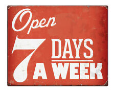 "Open 7 Days a Week 8x10"" Metal Sign Cafe shabby chic Business Property #250"