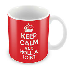 KEEP CALM and Roll a Joint - Coffee Cup Gift Idea present 420 smoke weed