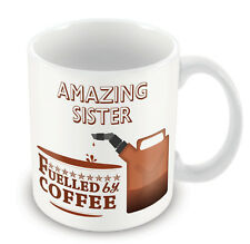 Amazing Sister FUELLED BY Mug - Coffee Tea Latte Gift Idea novelty office
