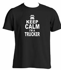 KEEP CALM I'M A TRUCKER t shirt for men trucking enthusiasts Birthday Christmas