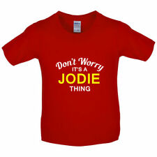 Don'T Worry It's a JODIE Thing Infantil / camiseta manga corta niño - 7 Colores