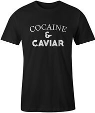 Cocaine and Caviar Mens T Shirt Swag Hipster Castles Crooks Yolo Dope Tumblr