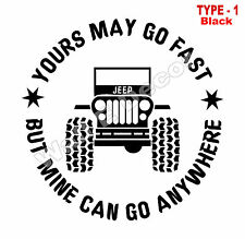 "Stylish ""Yours may go fast but mine can go anywhere"" Jeep/Car Vinyl sticker"