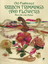 Learn Old Fashioned Ribbon Trimming & Flowers Excellent Vintage Patterns