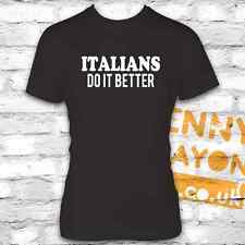 FUNNY SLOGAN T-SHIRT - ITALIANS DO IT BETTER - MADE FAMOUS BY MADONNA