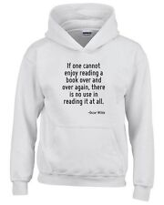 Felpa hoodie bambino CIT0118 If one cannot enjoy reading a book over and over ag