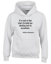 Felpa hoodie bambino CIT0132 It is not in the stars to hold our destiny but in o