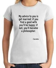 T-shirt Donna CIT0240 My advice to you is get married.