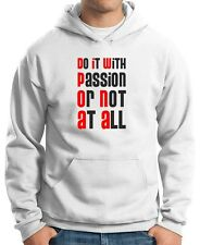 Felpa con cappuccio uomo Hoodie T0530 Do it with passion or not at all Fun