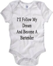 Body neonato BEER0239 I ll Follow My Dream And Become A Bartender