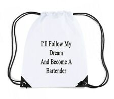 Zaino Zainetto Budget Gymsac  BEER0239 I ll Follow My Dream And Become A Bartend