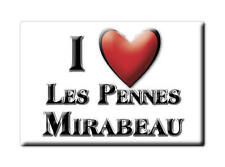 MAGNETS FRANCE - LANGUEDOC ROUSSILLON I LOVE LES PENNES MIRABEAU  (BOUCHES DU RH