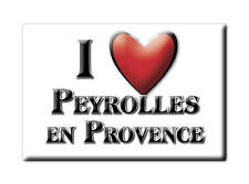 MAGNETS FRANCE - LANGUEDOC ROUSSILLON I LOVE PEYROLLES EN PROVENCE (BOUCHES DU R