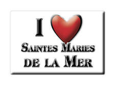 MAGNETS FRANCE - LANGUEDOC ROUSSILLON I LOVE SAINTES MARIES DE LA MER (BOUCHES D
