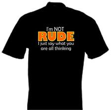 I'M NOT RUDE Funny Rude Fun Shirt Biker Slogan T Shirt 100% Cotton FREE UK P&P