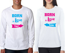 Full Sleeves Couple T Shirt born to love he born to love him 4 all hot & sexy co