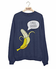BATCH1 I PEEL GOOD BANANA FUN NOVELTY FRUIT FUNNY SLOGAN WOMENS SWEATSHIRT