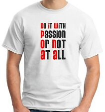 T-shirt uomo manica corta girocollo T0530 Do it with passion or not at all Fun