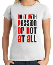 T-shirt donna manica corta T0530 Do it with passion or not at all Fun
