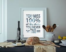 'You miss 100% of shots you never take' Motivational POSTER   A4-A1 Art Print UK