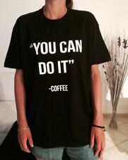 Cotton T Shirt - You can do it Coffee - Funny TShirt Printed T shirts 1815