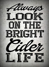 ALWAYS LOOK ON THE BRIGHT CIDER LIFE vintage style funny METAL SIGN / PLAQUE art