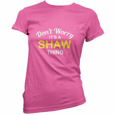 Don't Worry it's A SHAW prenda! Mujeres/Camiseta Mujer - 11 Colores
